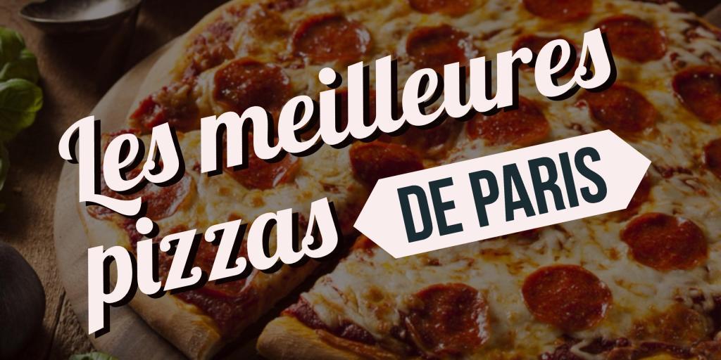 meilleures pizzas de paris