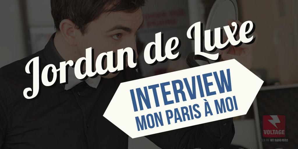 Interview de Jordan de Luxe