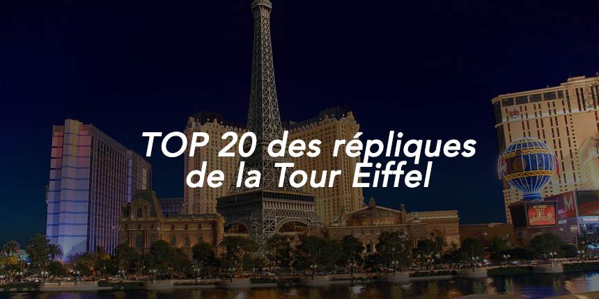top20 des repliques de la tour eiffel