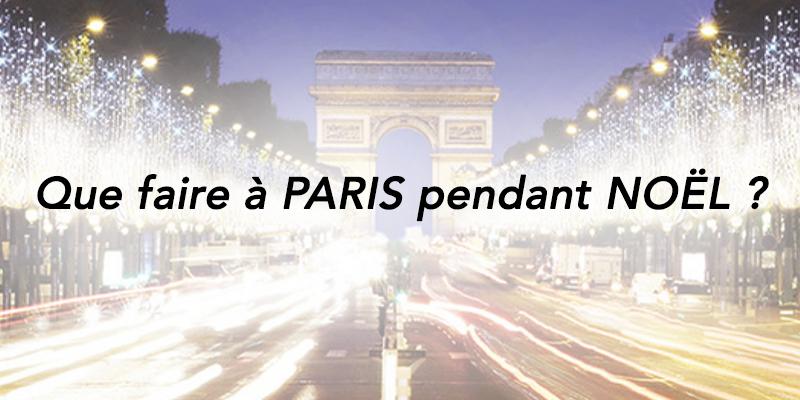 que faire à Paris pendant Noël
