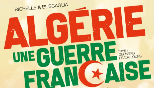 La BD « Algérie, une guerre française » : une œuvre en cinq volumes pour aborder « les événements » dans leur globalité