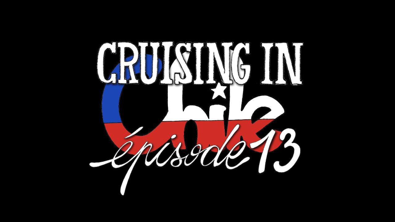 Cruising in Chile – Episode 13