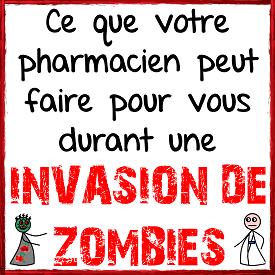 Ce que votre pharmacien peut faire pour vous durant une invasion de zombies
