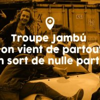 Troupe Jambú « on vient de partout, on sort de nulle part »