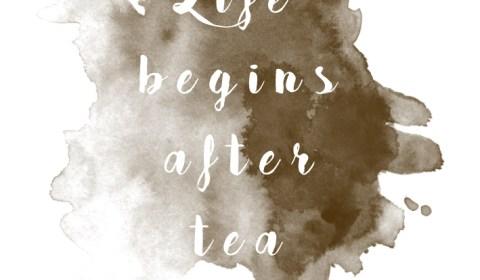 Life begins after tea ...