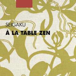 A la table zen, un livre de Seigaku aux Editions Picquier