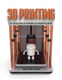 3D Printing teen nonfiction book