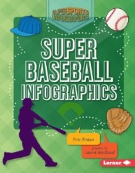 Nonfiction children's books Super Baseball Infographics
