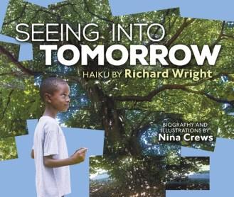 Seeing into Tomorrow: Haiku by Richard Wright
