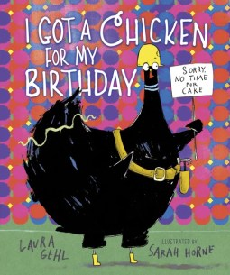I Got a Chicken for My Birthday: picture book for National Poultry Day