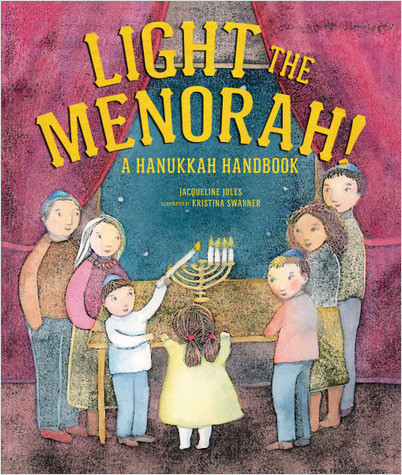 Light the Menorah! A Hanukkah Handbook