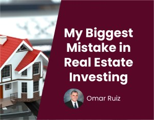 My Biggest Mistake in Real Estate Investing
