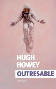 Outresable, Hugh Howey, Actes Sud, chronique des carnets dystopiques
