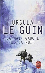 La main gauche de la nuit - Ursula K. Le Guin - chronique de lecture les-carnets-dystopiques.fr
