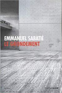 Le Grondement - Emmanuel Sabatié - les-carnets-dystopiques.fr