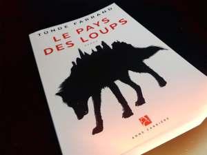Le pays des loups - Tunde Farrand - Anne carrière - les-carnets-dystopiques.fr