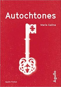 Autochtones - Maria Galina - Agullo éditions - les-carnets-dystopiques.fr