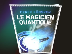 Le Magicien quantique - Derek Kunsken - les-carnets-dystopiques.fr