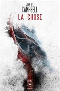 La Chose - John W. Campbell - les-carnets-dystopiques.fr