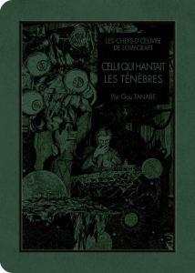 Celui qui hantait les ténèbres - Gout Tanabe - H.P. Lovecraft - les-carnets-dystopiques.fr