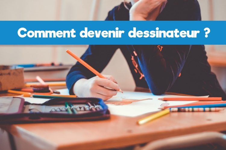 Comment devenir dessinateur -