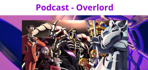 Podcast - Overlord