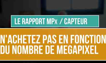 Ne pas choisir son appareil photo en fonction du nombre de megapixel ! Comprendre pourquoi !