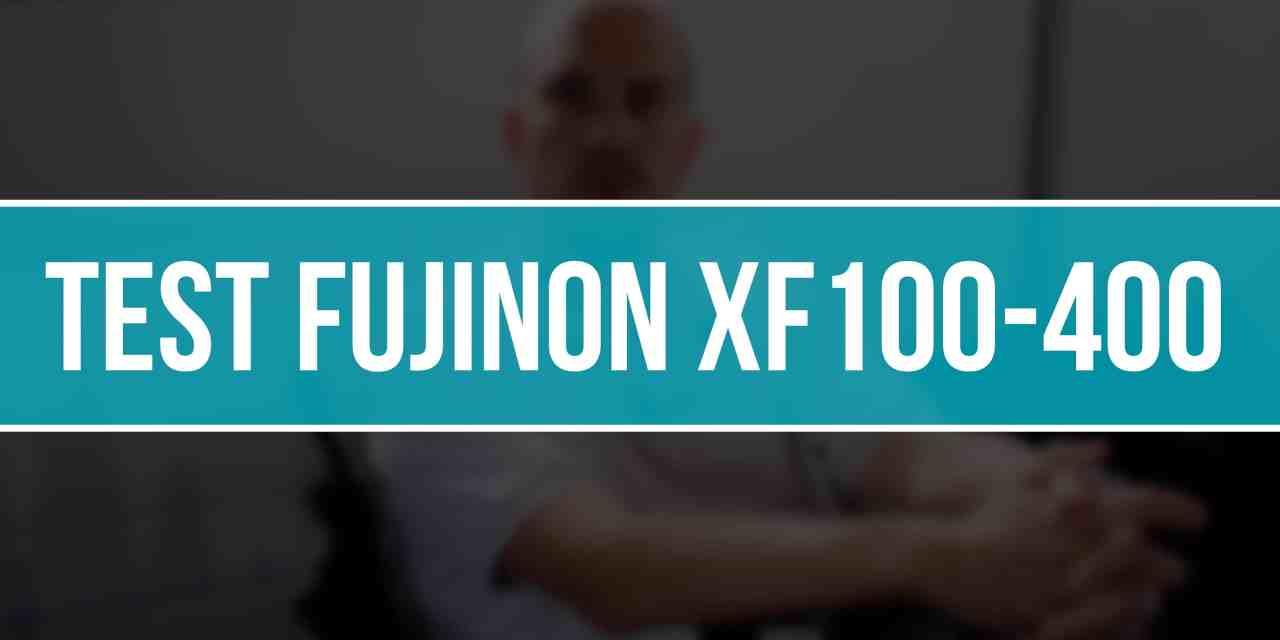 TEST FUJINON XF 100-400mm f/4.5-5.6 R LM OIS WR