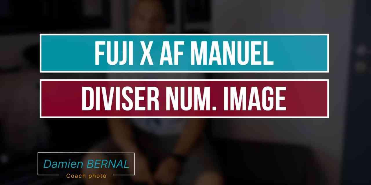 Mise au point manuelle Diviser Num. Image sur les Fuji X