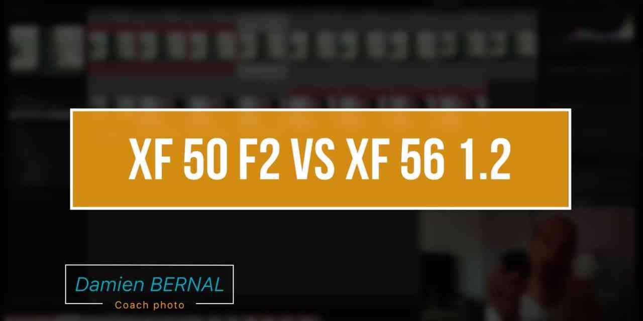 Comparatif Fujinon XF 56 F1.2 et XF 50 F2