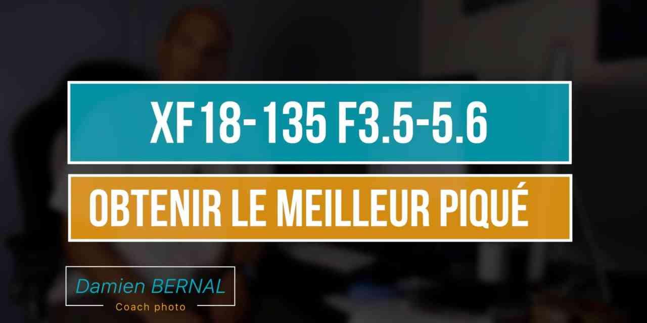 xf 18-135 F3.5-5.6  : Analyse des tests pour définir la meilleure ouverture