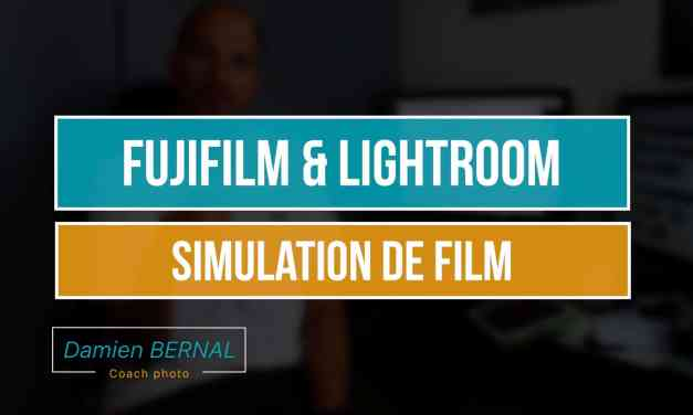 Fuji X & Lightroom : Simulation de film