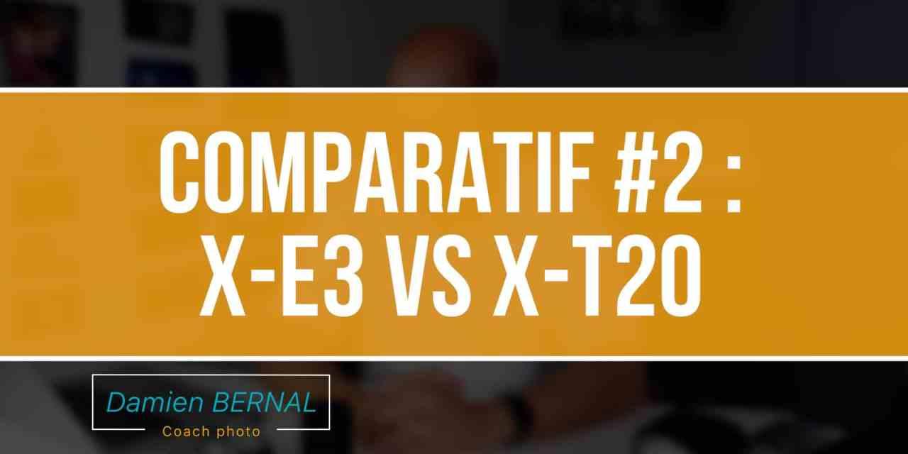 Comparatif #2 : Fujifilm X-E3 vs X-T20