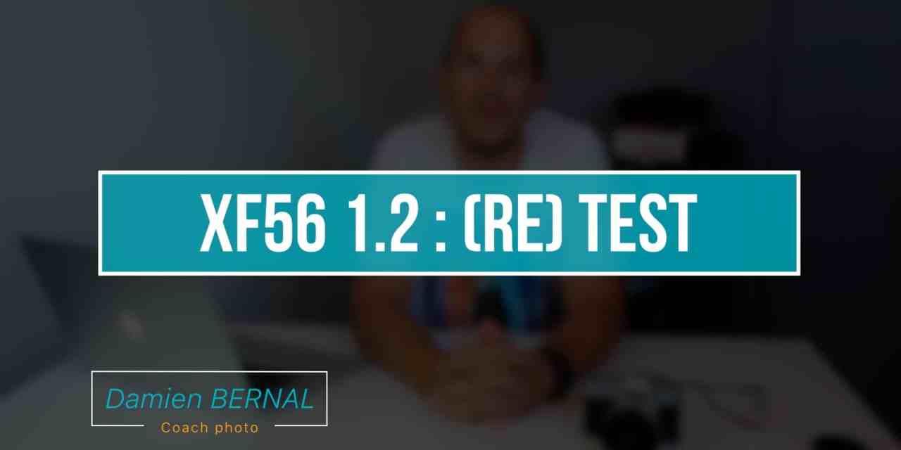 Fujifilm XF56 1.2 : (re)Test