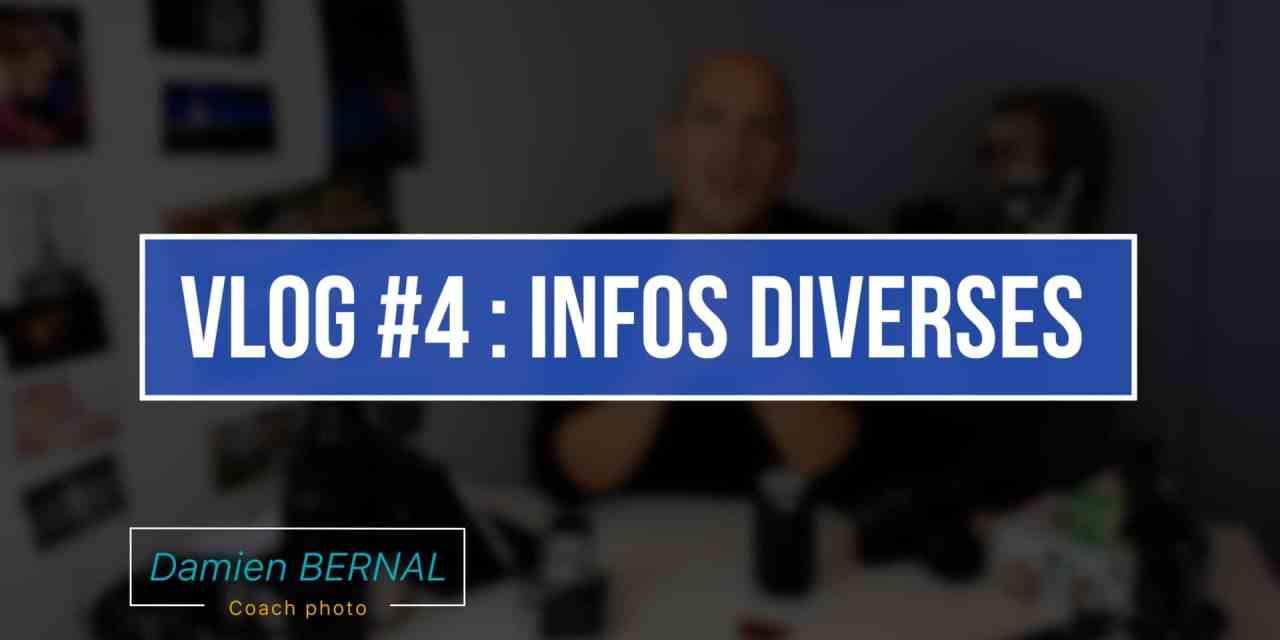 VLOG #4 : INFOS DIVERSES