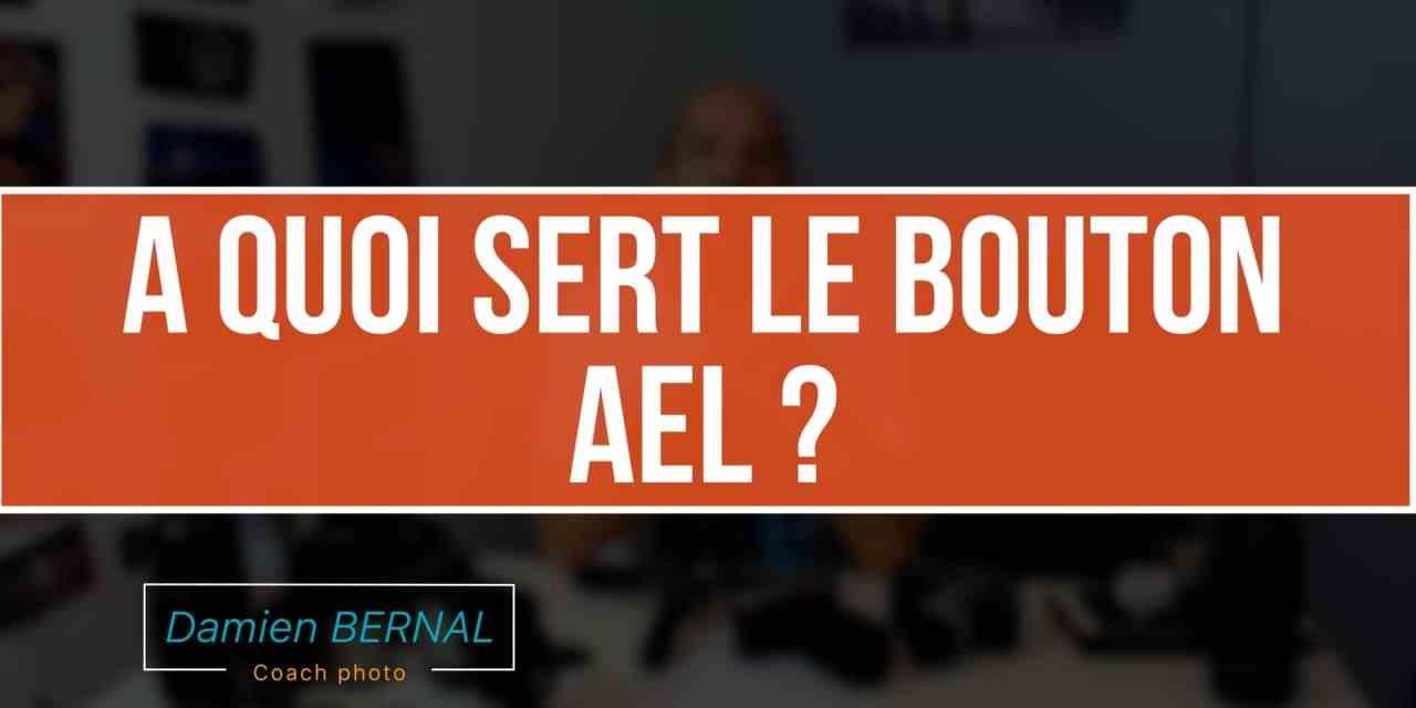 Comment utiliser le bouton AEL ?