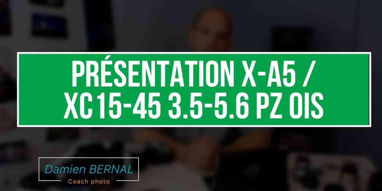 Présentation Fujifilm X-A5 et XC15-45 3.5-5.6 OIS PZ