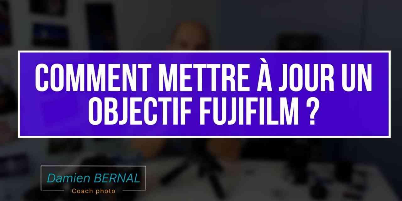 Comment mettre à jour un objectif Fujifilm ?