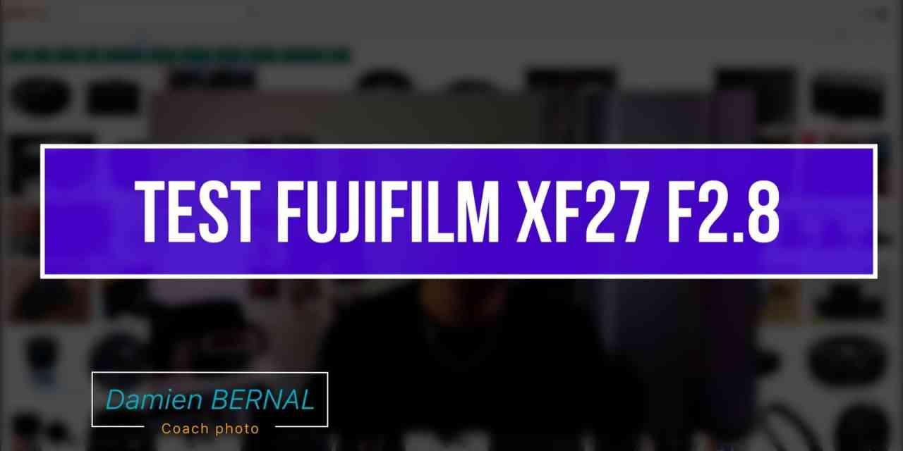 Test Fujifilm XF 27 F2.8 : Le petit objectif compact de qualité