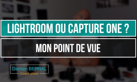 Lightroom ou Capture ONE : Mon point de vue