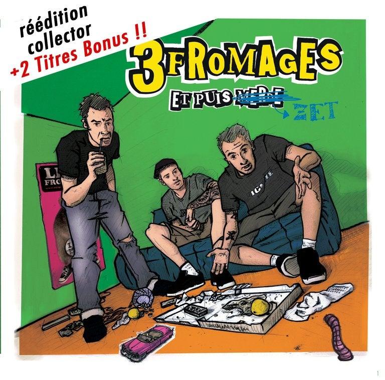 Les 3 Fromages «Et puis zet», la réédition