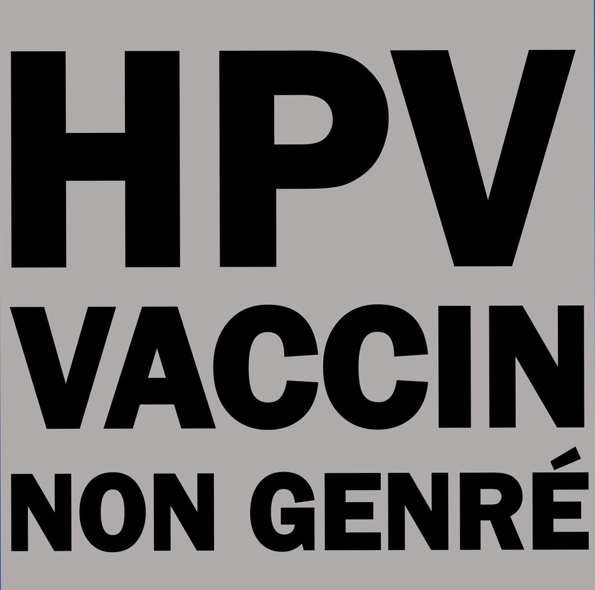 Pour lutter contre les cancers liés au Papillomavirus Humain, tout le monde doit se faire vacciner sans distinction