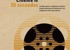 Cinéma en 30 secondes et Nutrition en 30 secondes, deux nouveautés remarquables et enrichissantes à découvrir