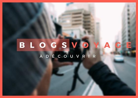 Blogs voyage à découvrir