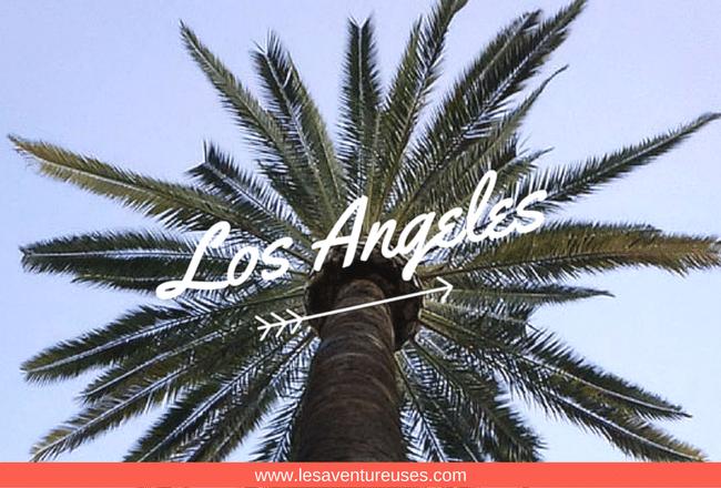 Que faire à Los Angeles : Entre Downtown et Hollywood Boulevard