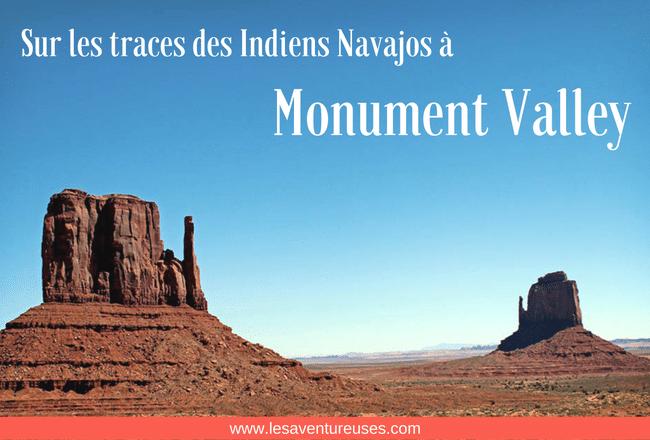 Monument Valley : Sur les traces des Indiens Navajos