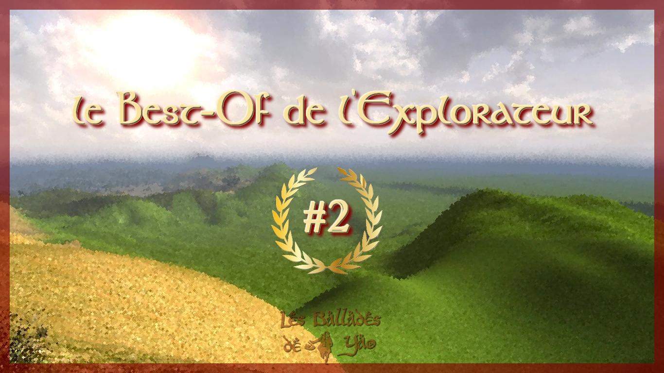 Le Best-of de l'Explorateur #2