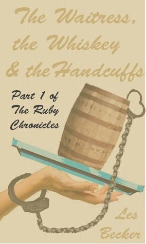 The Waitress, the Whiskey & the Handcuffs is Now Available in Paperback!