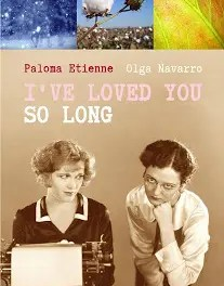 «I've Loved You So Long» por Paloma Etienne y Olga Navarro