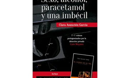 Sexo, Paracetamol y una imbécil por Clara Asunción García – libros lésbicos